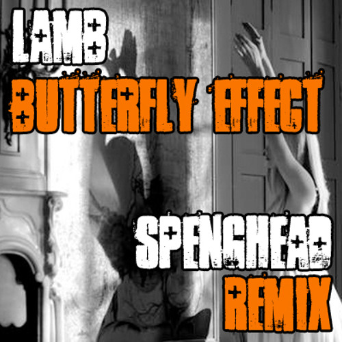 Lamb - Butterfly Effect (Spenghead Remix) *FREE DOWNLOAD*