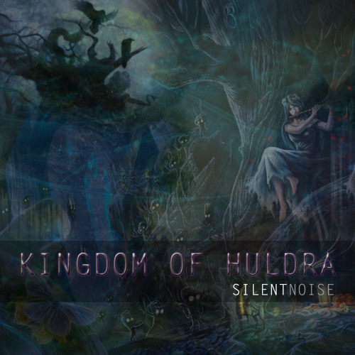 Kingdom Of Huldra - SilentNoise