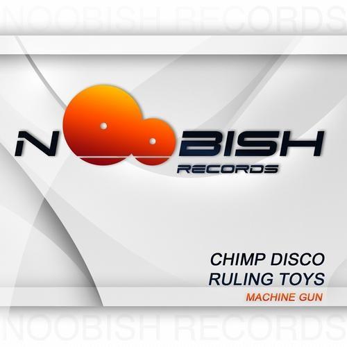 Chimp Disco, Ruling Toys - Machine Gun [OUT NOW!]
