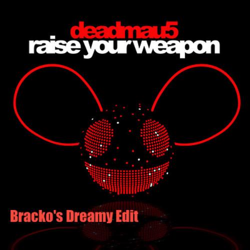 deadmau5 - Raise your weapon (Bracko's dreamy edit)