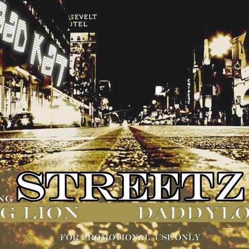 """BAD KAT- """"STREETZ"""" FEAT. KING LION & DADDYLOCKS"""