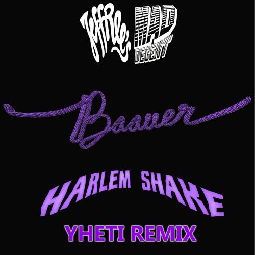 Baauer-Harlem Shake(Yheti Remix)