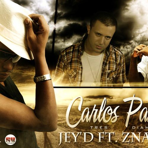 Jey D Ft. Znatra - Carlos Pascal (Hustlin Productions 2013) (Tres Diamantes)