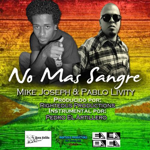 Mike Joseph ft Pablo Livity - No más Sangre