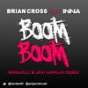 Brian Cross Feat. Inna - Boom Boom (Bandalo & Javi Garcia Remix)