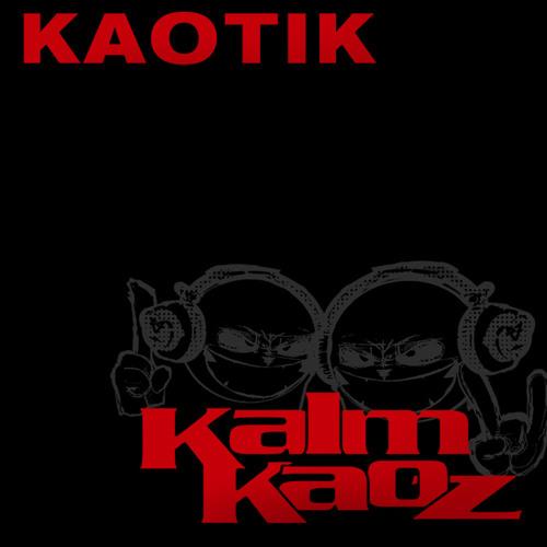 Kalm Kaoz - KaotiK (SlingR)