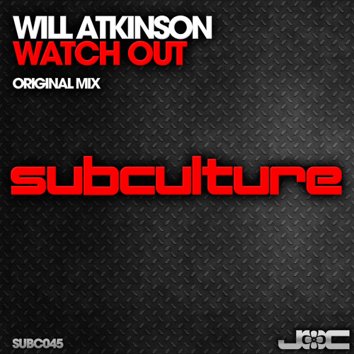 Subc045 Will Atkinson - Watch Out (Part 2)