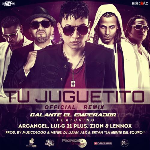Galante 'El Emperador' Ft. Arcangel, Lui-G 21 Plus & Zion y Lennox - Tu Juguetito (Official Remix)