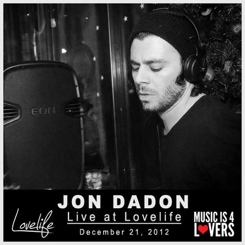Jon Dadon Live at Lovelife [12.21.12]