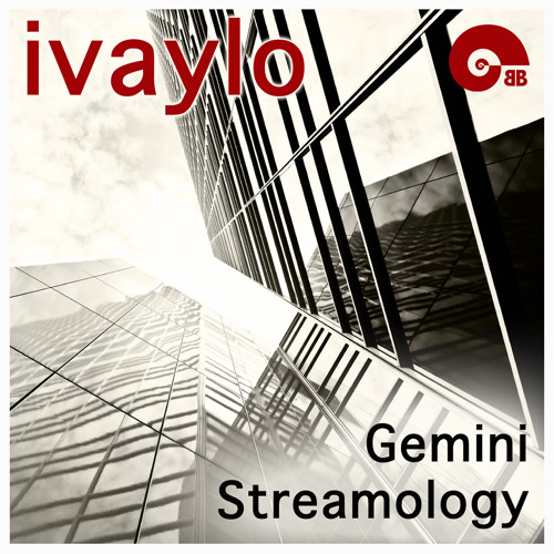 Ivaylo - Gemini Streamology (Blue Bass Records)