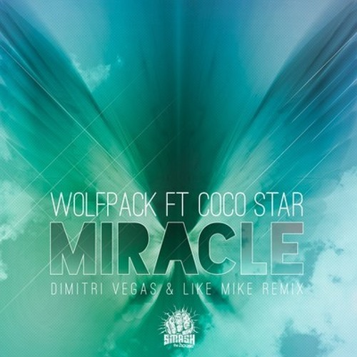 Wolfpack Ft Coco Star - Miracle (Dimitri Vegas & Like Mike Remix)