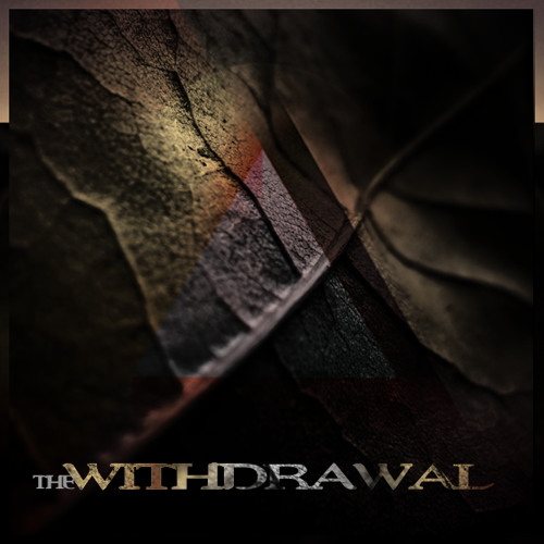 The Withdrawal (KROMAGON Remix) (SoundCloud Snip) **OUT SOON ON MAIA BRASIL RECORDS**