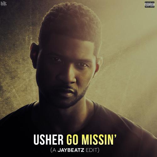 Usher - Go Missin' (A JAYBeatz EDIT)