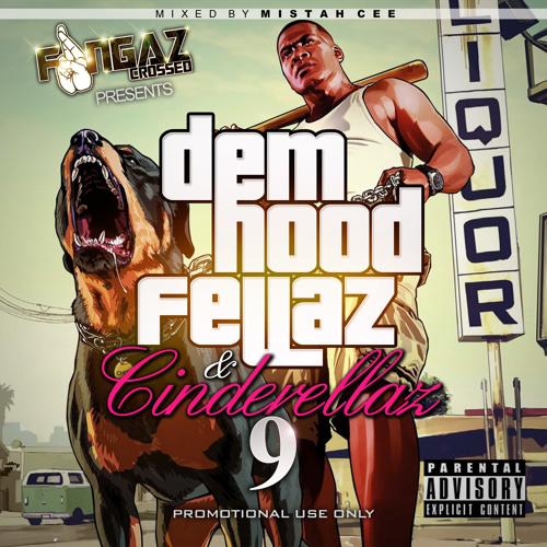 DEM HOOD FELLAZ & CINDERELLAZ Part 9