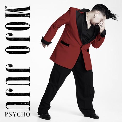 Mojo Juju - Psycho