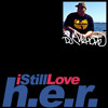 DJ MehOne- I Still Love H.e.r.