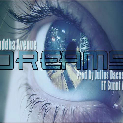 Dreams Ft Sunni Ali (Prod by Julius Dacasin)