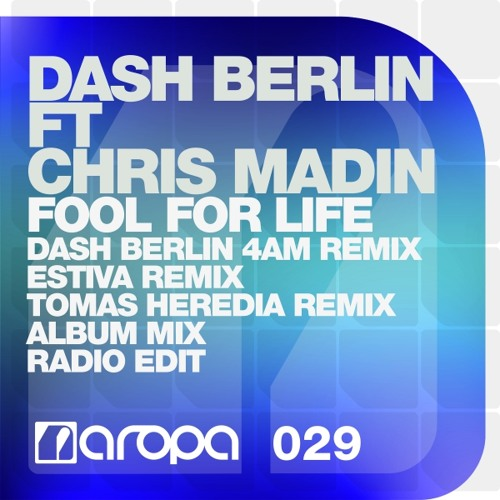 Dash Berlin feat. Chris Madin - Fool For Life