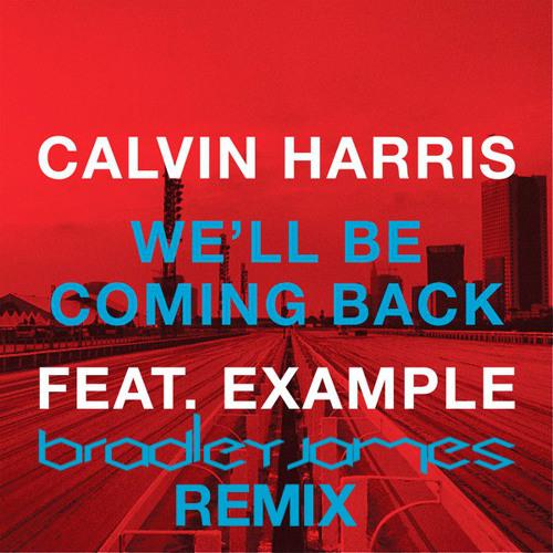 Calvin Harris - We'll Be Coming Back (Bradley James Remix)