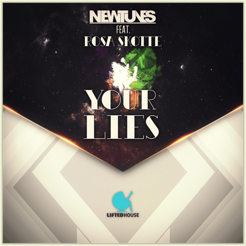 Newtunes - Your Lies (Feat. Rosa Skotte) (Preview)