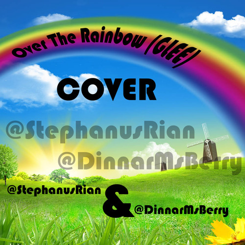 Over The Rainbow (GLEE) cover @StephanusRian & @DinnarMsBerry