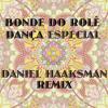 Bonde Do Rolê - Dança Especial feat. Rizzle Kicks (Daniel Haaksman Remix) - free download!