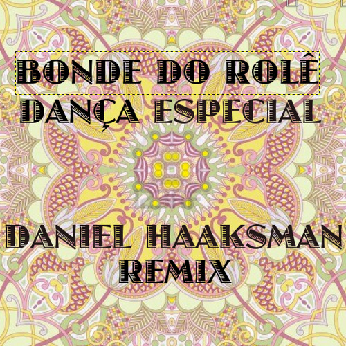 Bonde Do Rolê - Dança Especial feat. Rizzle Kicks (Daniel Haaksman Remix) - free download!