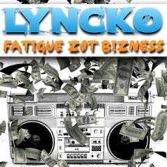 LYNCKO - Fatigué Zot Bizness ( The King Riddim)