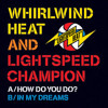 Whirlwind Heat & Lightspeed Champion 'How Do Do You?'