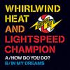 Whirlwind Heat & Lightspeed Champion 'My Dreams'