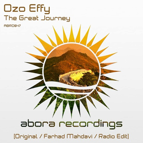 Ozo Effy - The Great Journey (Farhad Mahdavi Remix)