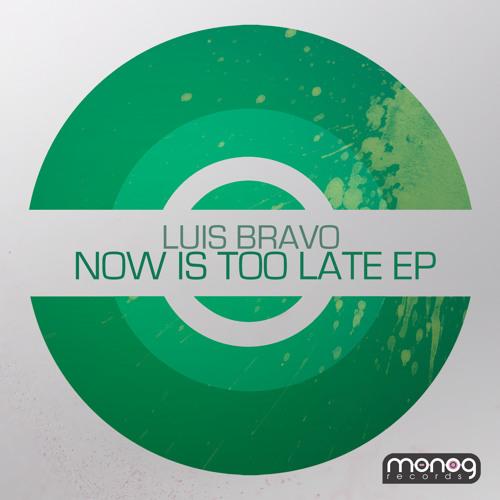 Luis Bravo - Now Is (Monog Records)