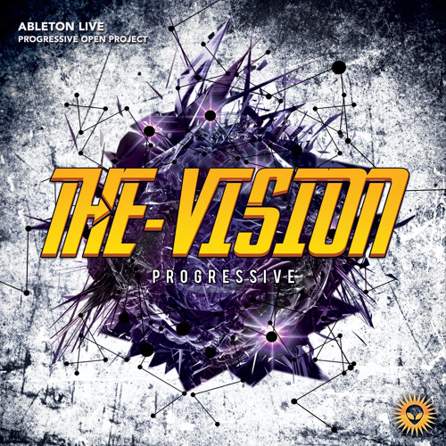 Ableton Live Progressive Project - The Vision [TRACK PREVIEW]