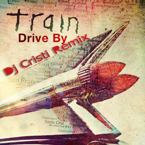 Train - Drive by(Dj Cristi Remix)