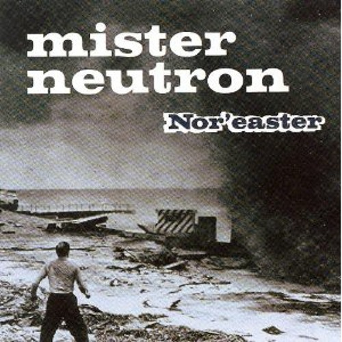 "Mister Neutron — ""I'm a Geezer for Your Love"""