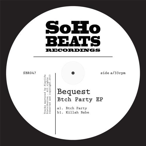 SBR047 : Bequest - Btch Party EP