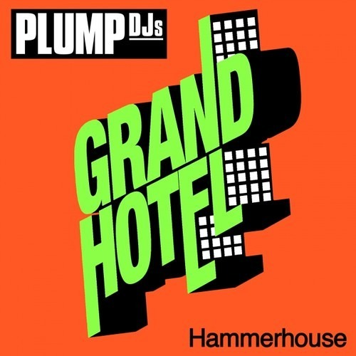 NEW Plump DJs 'Hammerhouse' (edit)