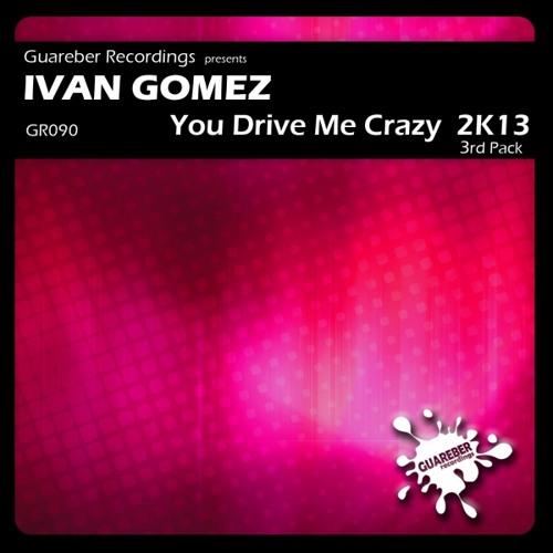 PREVIEW: Ivan Gomez - You Drive Me Crazy - Steven Redant Insane Remix