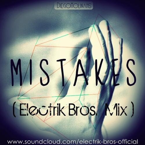 DiegoMolinams - Mistakes (Electrik Bros. Mix)