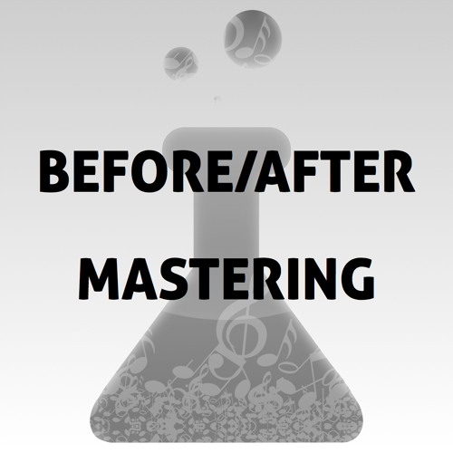 Mastering Before/After