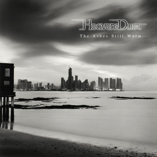 HEAVENS DUST - THE ASHES ARE STILL WARM