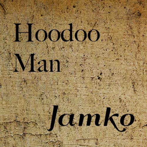 Jamko - Hoodoo Man