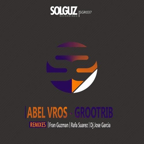 Abel Vros - GrooTrib (DJ Jose Garcia Remix)
