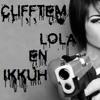 Clifftem - Lola en Ikkuh mp3