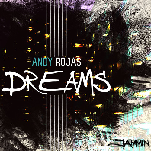 Andy Rojas - Dreams (Original Mix)