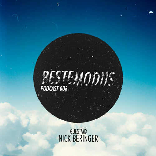 Beste Modus Podcast 006 - Nick Beringer