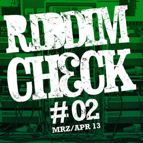 RIDDIMCHECK #02 (MAR APR 2013)