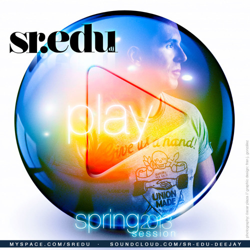 PLAY  dj Sr.Edu - Podcast Spring 2013
