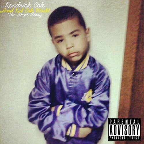 Kendrick Cole - Hood Kid Cole World: The Short Story