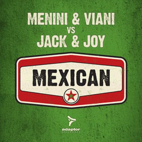 Menini & Viani vs Jack & Joy_Mexican (Festival Mix)